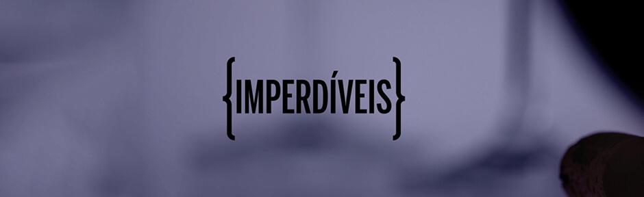 Imperdíveis